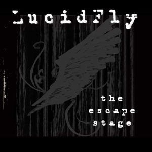 Lucid Fly - The Escape Stage - 2009 - Album Cover